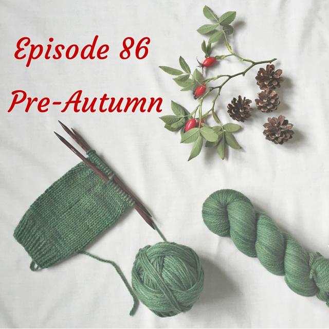 Episode 86: Pre-Autumn