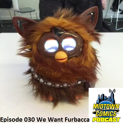Episode 030 We Want Furbacca
