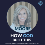 Artwork for How God Built This | Beth Moore, Founder of Living Proof Ministries