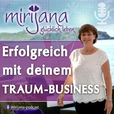 Wie du mit deinem Traum-Business erfolgreich wirst mit Mirijana show image