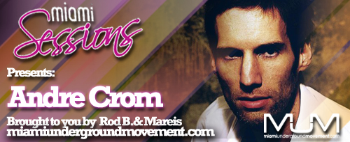 Miami Sessions with Rod B. presents Andre Crom - M.U.M Episode 210