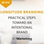 Artwork for Practical Steps Toward An Intentional Brand With Longitude Branding