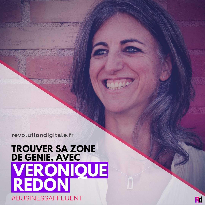 108. Véronique Redon (Business Affluent): Trouver sa zone de génie