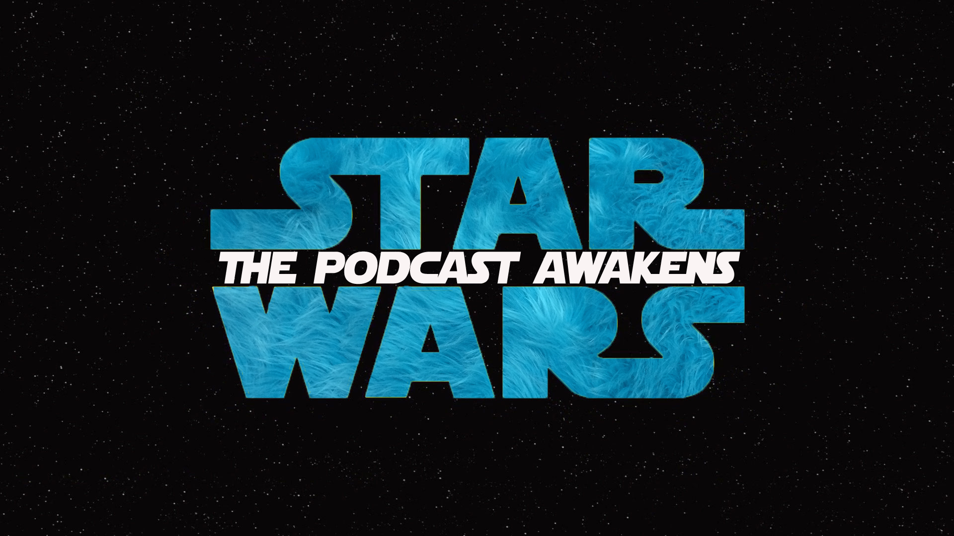 Star Wars Special - Getting Felt Up - The Podcast Awakens
