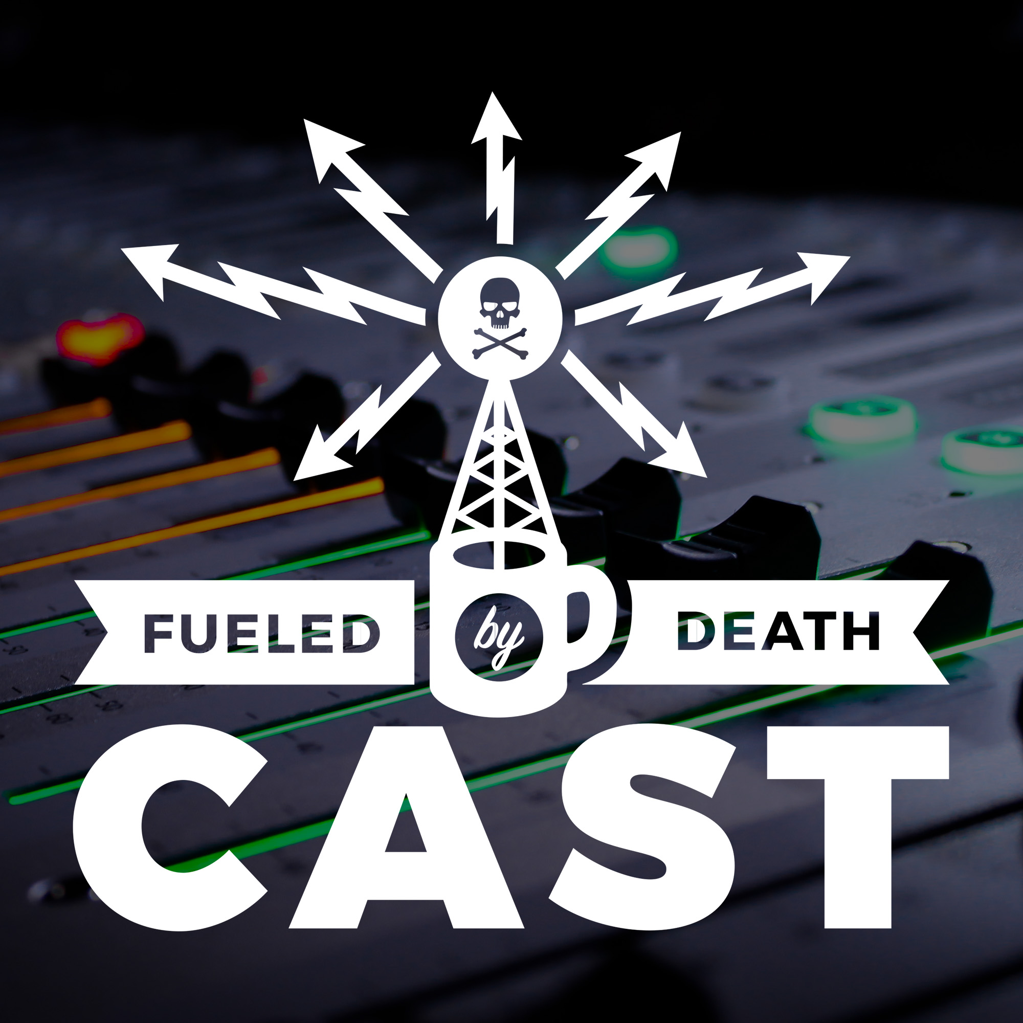 Fueled By Death Cast show art