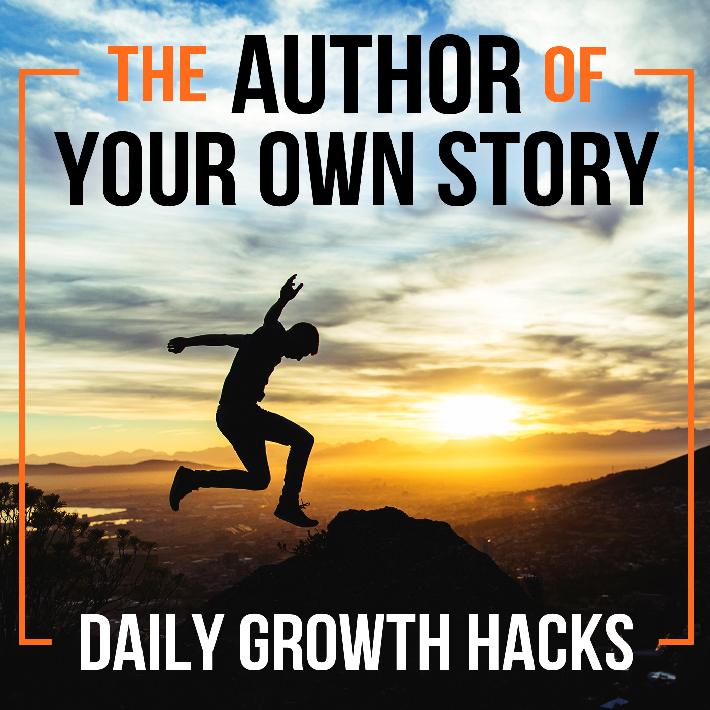The Author of Your Own Story Daily Growth Hacks Show  show art