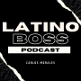 Artwork for EP 1 - Who Am I and Why I started the Latino Boss Podcast?