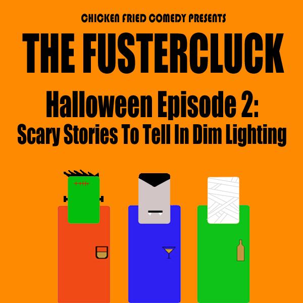The Fustercluck: Halloween Redux