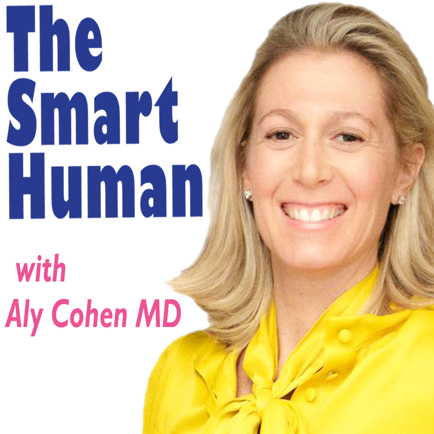 The Smart Human with Dr. Aly Cohen show art