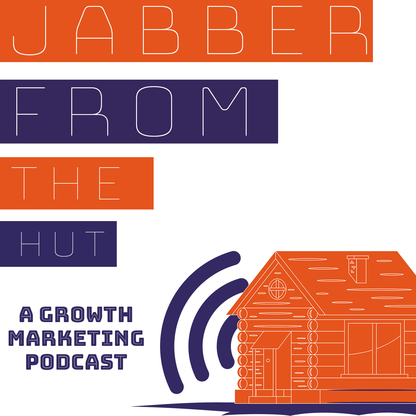 Jabber From The Hut - A Growth Marketing Podcast show art
