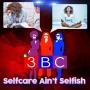 Artwork for Selfcare Ain't Selfish | 3BC Podcast | KUDZUKIAN