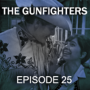Artwork for Episode 25: The Gunfighters (Regret at the Last Chance Saloon)