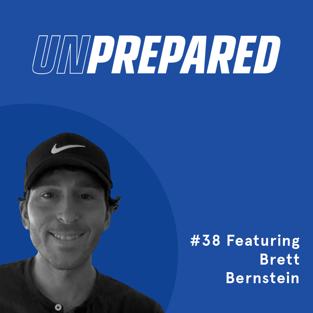 038 - Unprepared: Sourcing Micro-Influencers From Your Actual Customers with Brett Bernstein