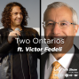 Artwork for Two Ontarios ft. Victor Fedeli, Ontario Minister of Finance