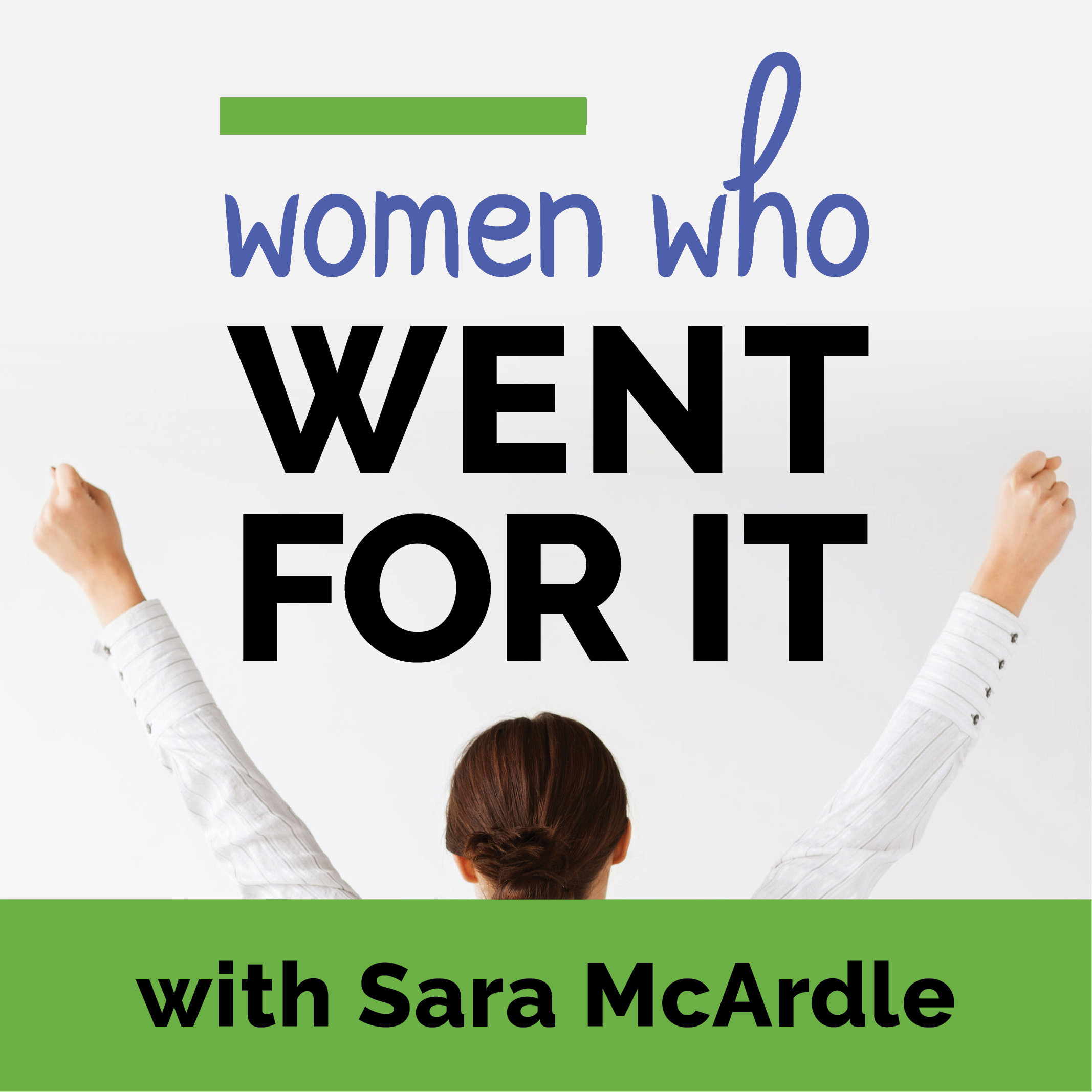 Women Who Went for It! Podcast show art