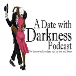 A Date With Darkness Podcast : Learning to Heal From