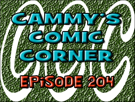 Cammy's Comic Corner - Episode 204 (4/15/12)
