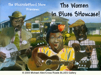 The BluzNdaBlood Show #207, Women In Blues Showcase Preview!
