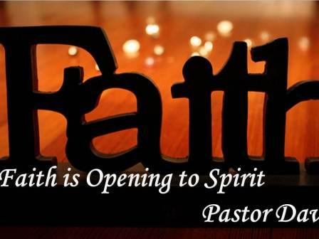 Faith is Opening to Spirit