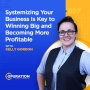 Artwork for Systemizing Your Business Is Key to Winning Big and Becoming More Profitable