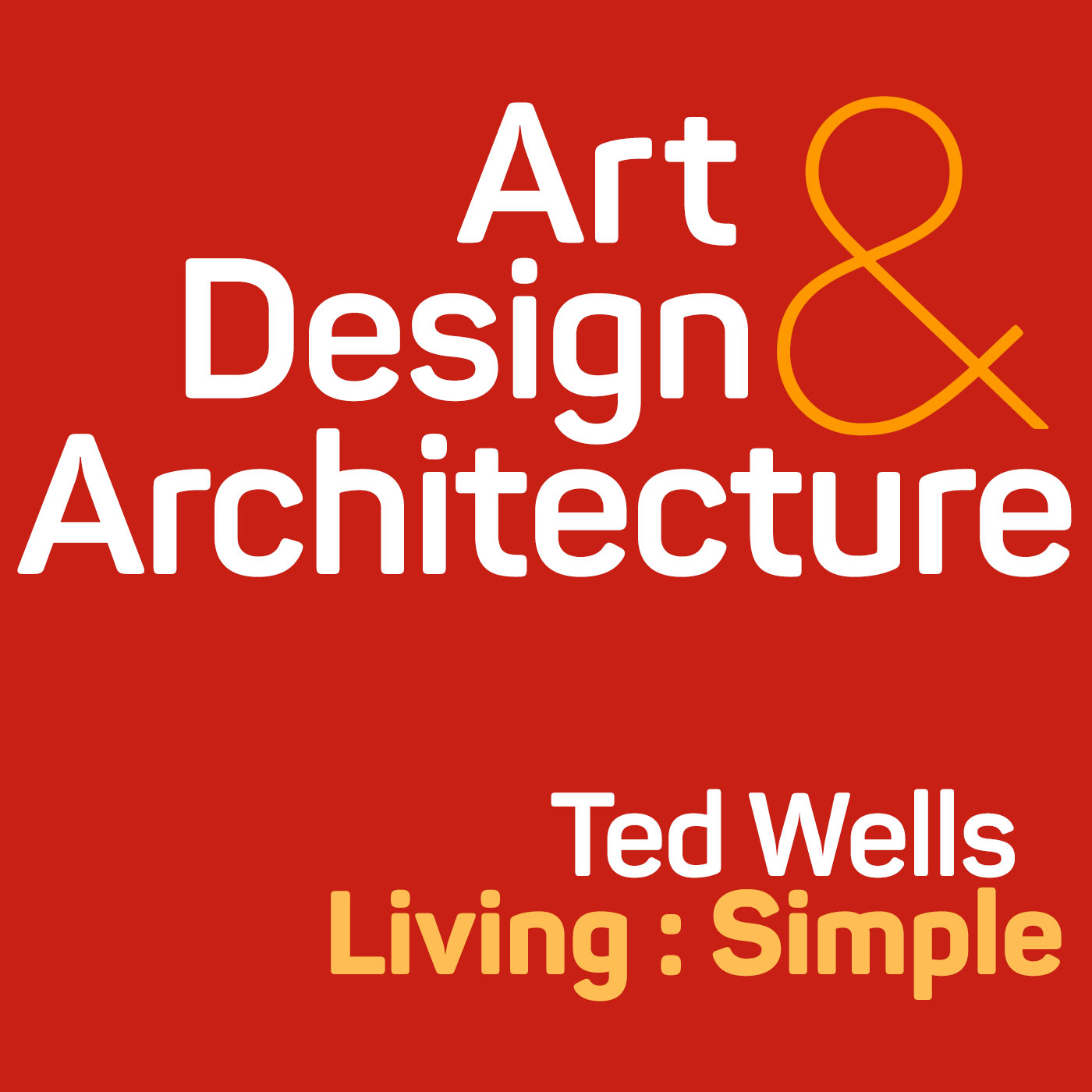 Ted Wells living : simple show art