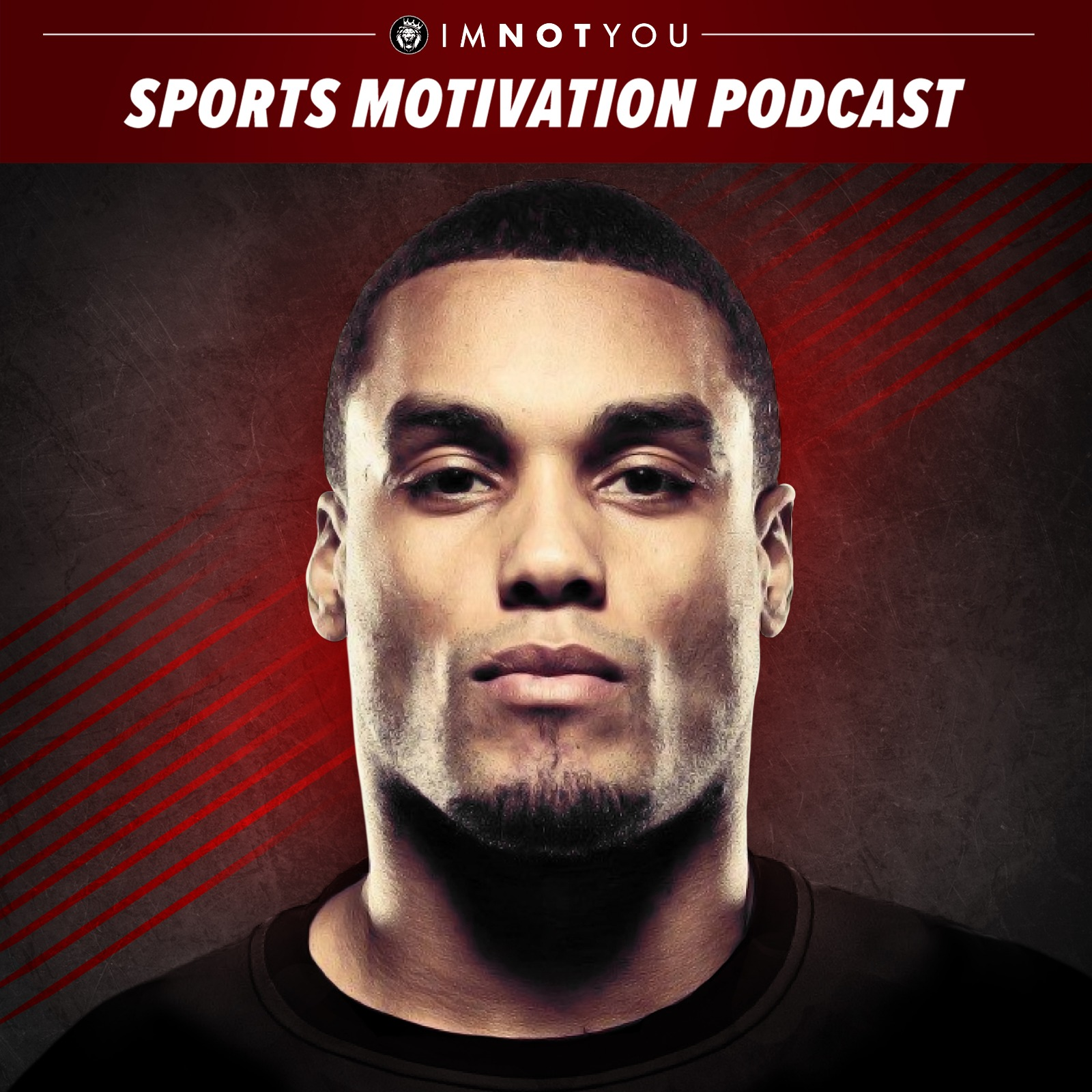 1f287d7afe4e Sports Motivation Podcast by I m Not You