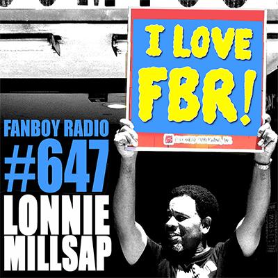 Fanboy Radio #647 - Lonnie Millsap LIVE