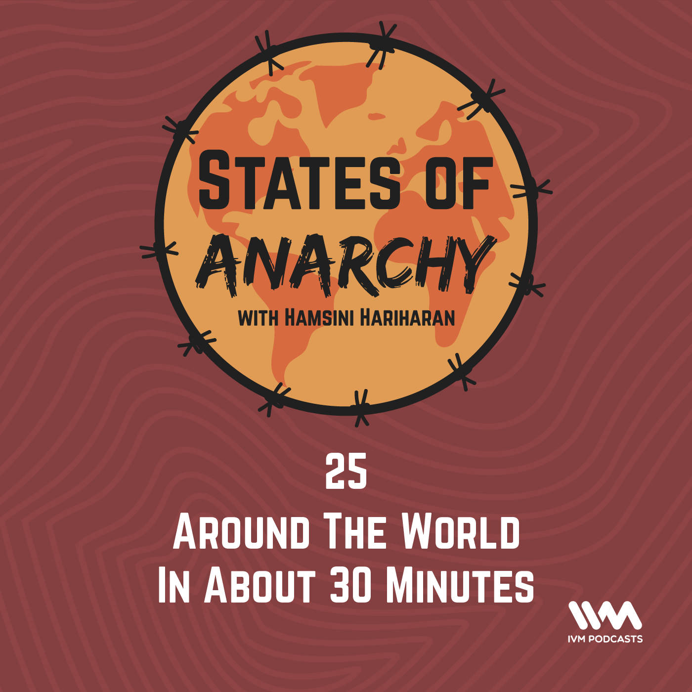 Ep. 25: Around The World In About 30 Minutes