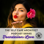 Artwork for EP 12 Self Care Architect Series, Foundation: LOVE