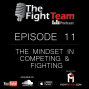 Artwork for Ep 11 - The Mindset in Competing & Fighting