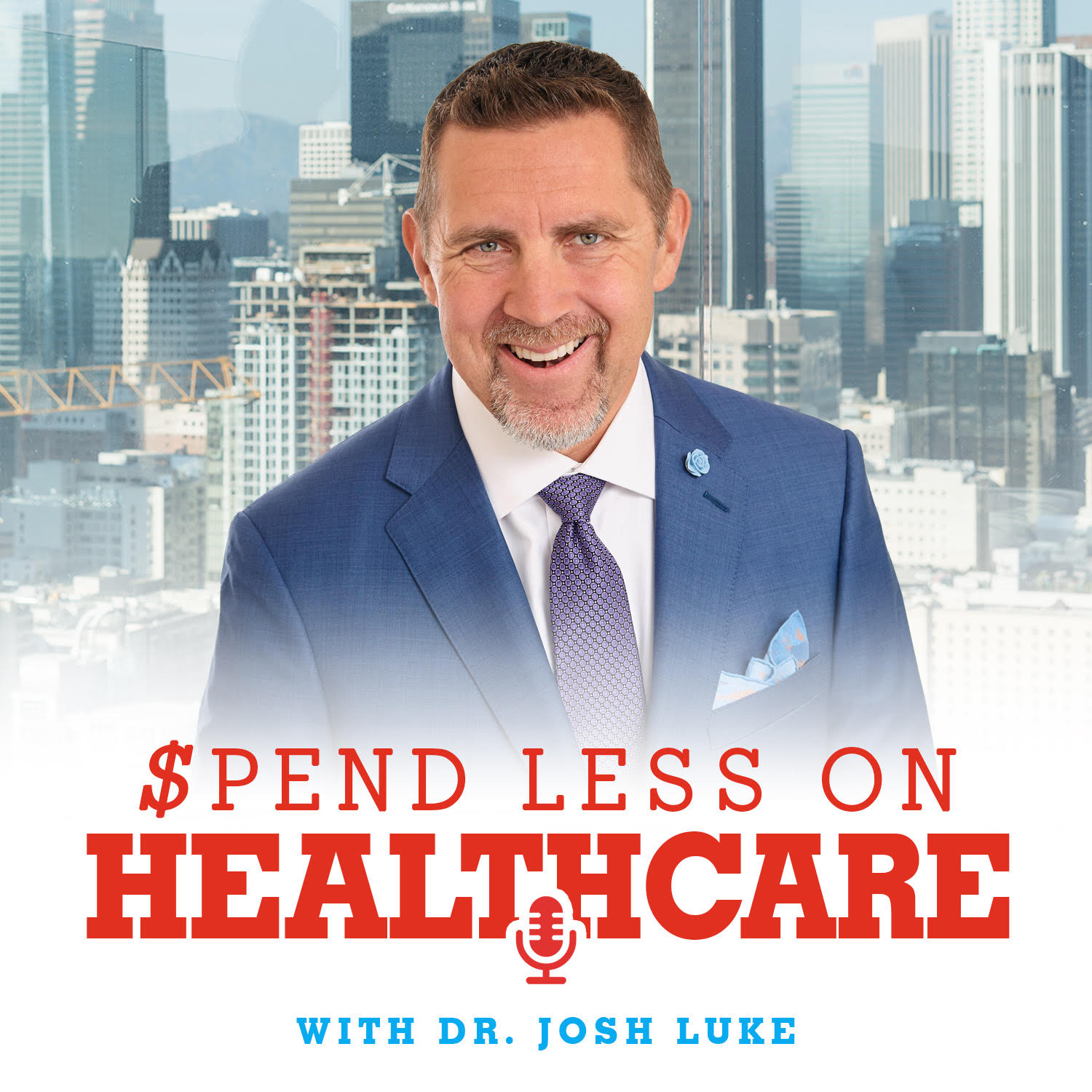 Spend Less on Healthcare- With Dr. Josh Luke show art