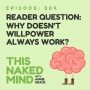 Artwork for EP 204:  Reader Question – Why doesn't willpower always work?