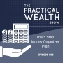 Artwork for The 5 Step Money Organizer Plan - Episode 8