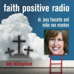 Faith Positive Radio: Amy Hollingshead