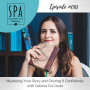 Artwork for SMME #093 Mastering Your Story and Sharing It Confidently with Celinne Da Costa