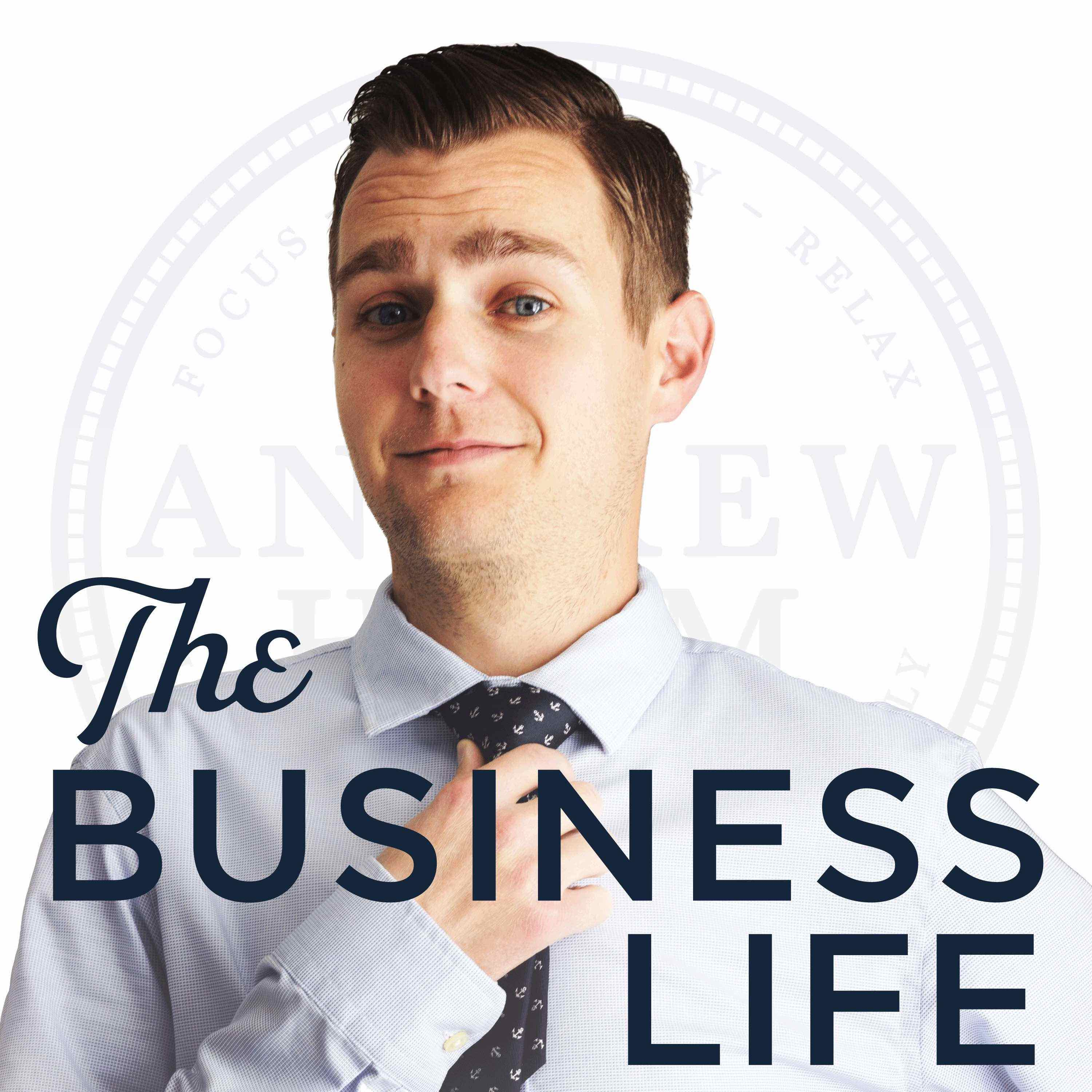 The Business Life: Where success is a lifestyle, not a measurement. show art