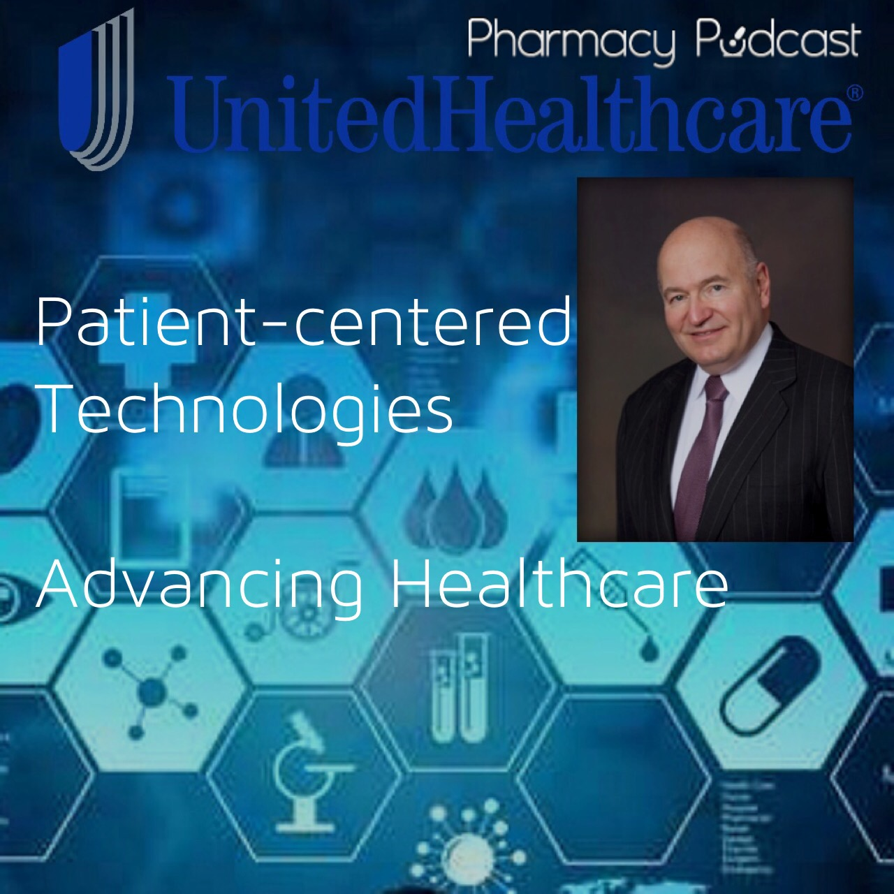 Patient-centered Technologies Advancing Healthcare with Dr. Richard Migliori  Pharmacy Podcast Episode 236