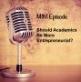 Artwork for MINI - Should Academics Be More Entrepreneurial?