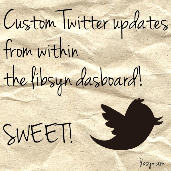 cross post to twitter from within your libsyn dashboard