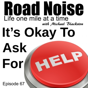 It's Okay To Ask For Help - RN 067