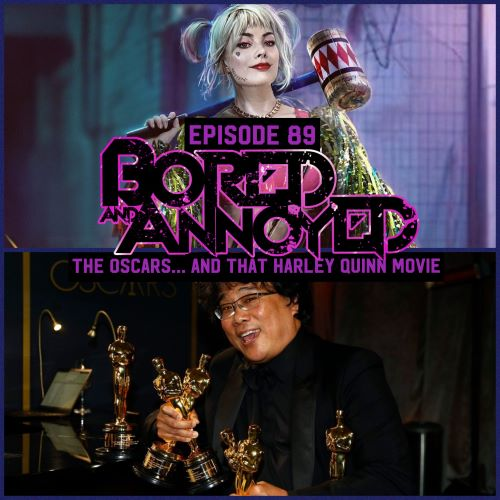 Episode 89 - The 2020 Oscars and that Harley Quinn Movie