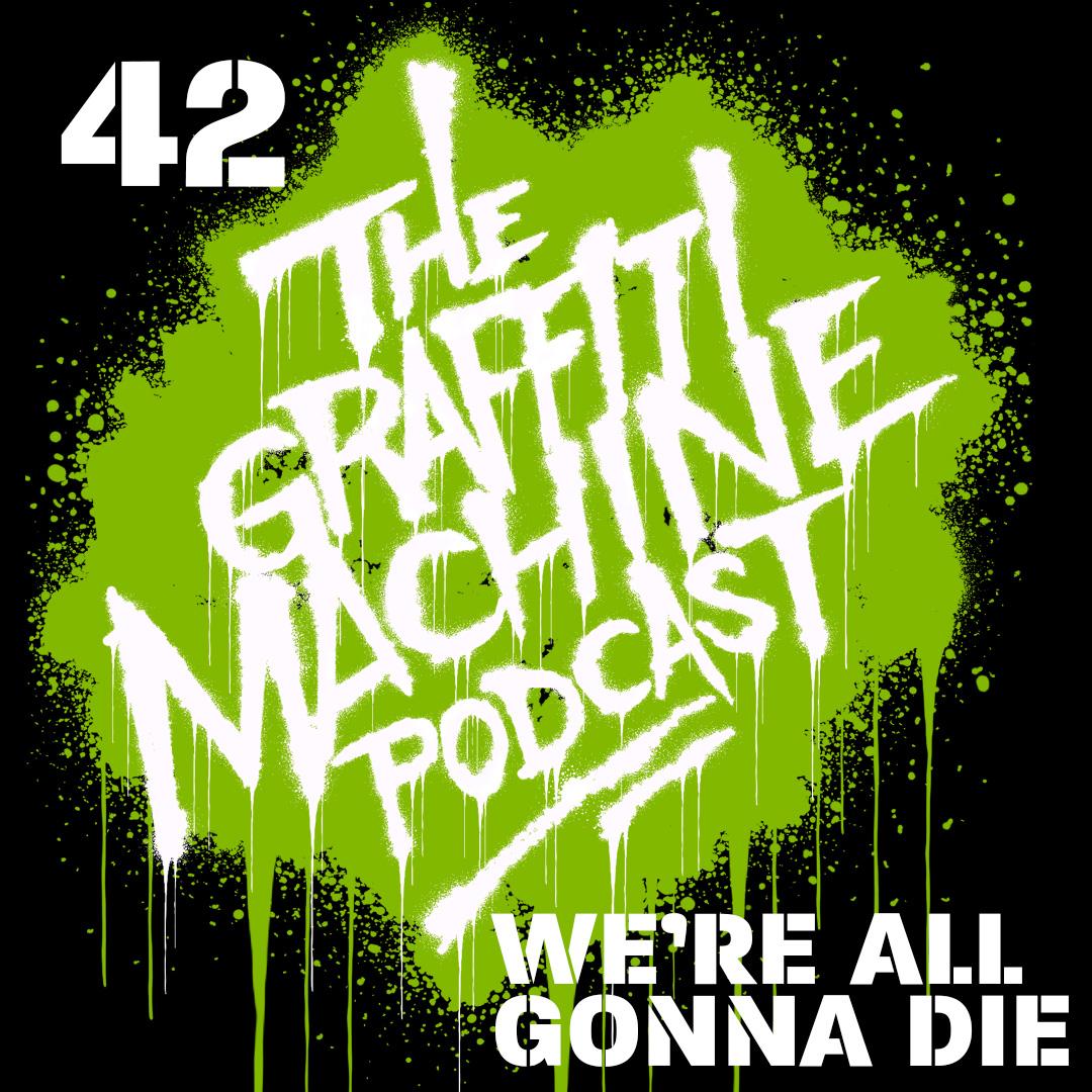 042: We're All Gonna Die