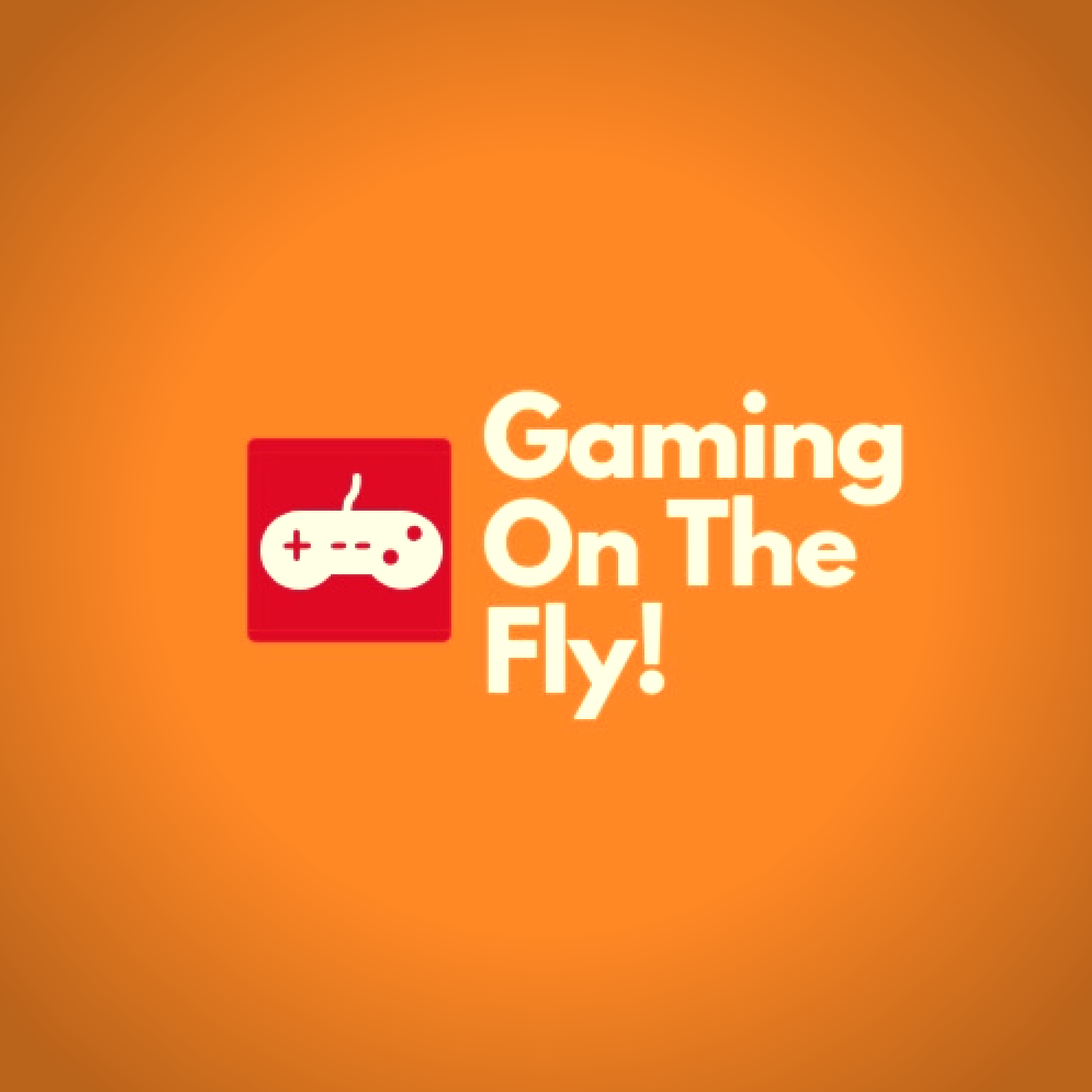 Gaming On The Fly | Listen Free on Castbox