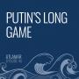 Artwork for Putin's Long Game [Episode 46]