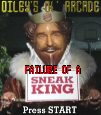 Oileys' Ol' Arcade EP 15 - The Failure of a Sneak King.