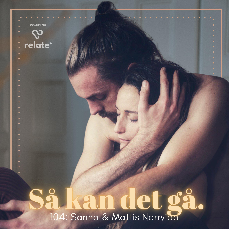 104. Sanna & Mattis Norrvidd - Nyckeln bakom lång levande kärlek