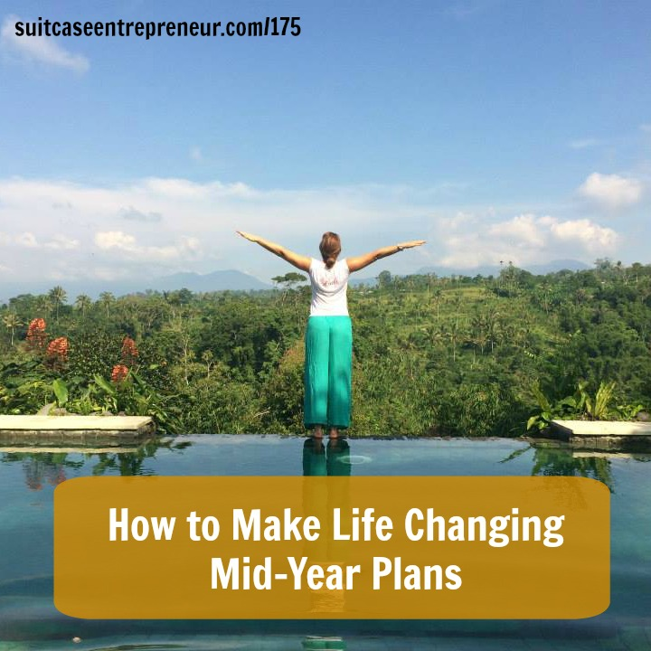 [175] How to Make Life Changing Mid-Year Plans