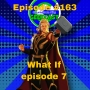 Artwork for Ep #163: Marvels What If Episode 7!