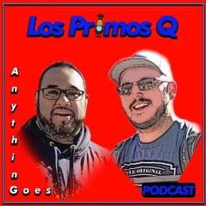 Los Primos Q podcast