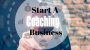 Artwork for Start A Coaching Business